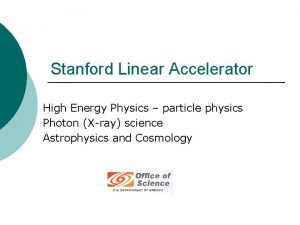 Stanford Linear Accelerator High Energy Physics particle physics