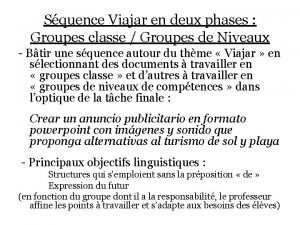 Squence Viajar en deux phases Groupes classe Groupes