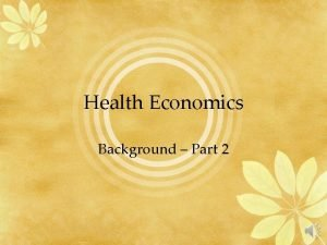 Health Economics Background Part 2 Satisfaction Maslows hierarchy