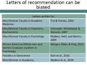 Letters of recommendation can be biased Letters written