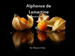 Alphonse de Lamartine Les esprits des fleurs Par