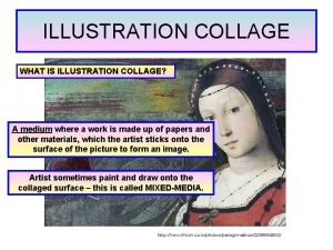 ILLUSTRATION COLLAGE WHAT IS ILLUSTRATION COLLAGE A medium