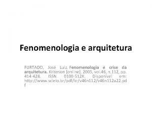 Fenomenologia e arquitetura FURTADO Jos Luiz Fenomenologia e