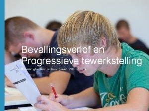 Bevallingsverlof en Progressieve tewerkstelling Nieuwigheden schooljaar 2020 2021