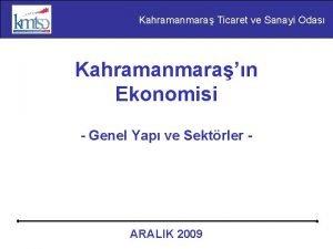 Kahramanmara Ticaret ve Sanayi Odas Kahramanmaran Ekonomisi Genel