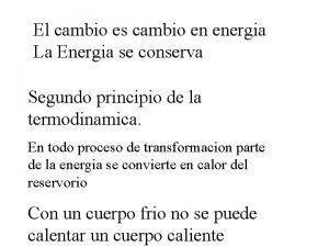 El cambio es cambio en energia La Energia