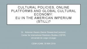 CULTURAL POLICIES ONLINE PLATFORMS AND GLOBAL CULTURAL ECONOMY