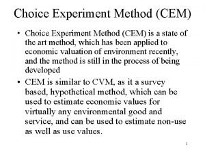 Choice Experiment Method CEM Choice Experiment Method CEM