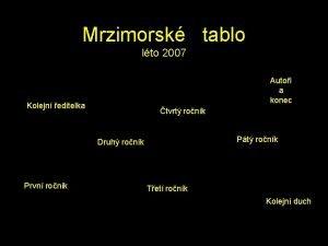 Mrzimorsk tablo lto 2007 Autoi a konec Kolejn