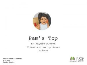 Pams Top By Maggie Boston Illustrations by Susan