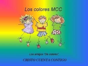 Los colores MCC Los amigos De colores CRISTO