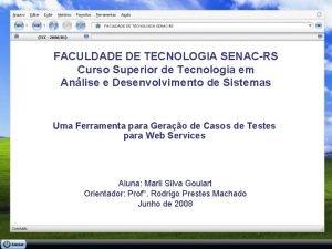 FACULDADE DE TECNOLOGIA SENACRS Curso Superior de Tecnologia