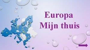 Europa Mijn thuis 1 Land 10 provincies 3