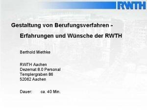 Gestaltung von Berufungsverfahren Erfahrungen und Wnsche der RWTH