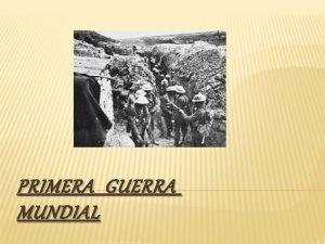 PRIMERA GUERRA MUNDIAL ORIGEN La Primera Guerra Mundial