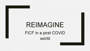 REIMAGINE FICF in a post COVID world Generosity