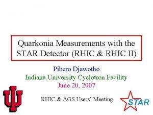 Quarkonia Measurements with the STAR Detector RHIC RHIC