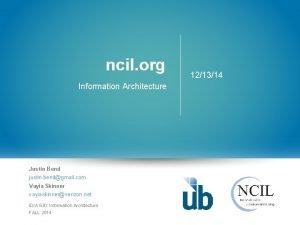 ncil org Information Architecture Justin Bend justin bendgmail