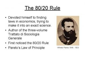 The 8020 Rule Devoted himself to finding laws