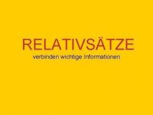 RELATIVSTZE verbinden wichtige Informationen RELATIVSTZE verbinden wichtige Informationen