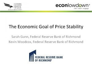 The Economic Goal of Price Stability Sarah Gunn