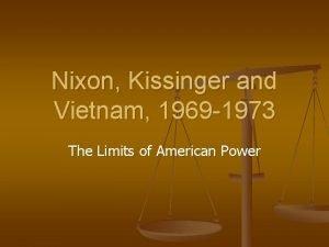 Nixon Kissinger and Vietnam 1969 1973 The Limits