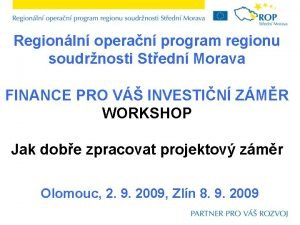 Regionln operan program regionu soudrnosti Stedn Morava FINANCE