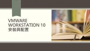 VMWARE WORKSTATION 10 VMware Workstation 10 2 WindowsVMware