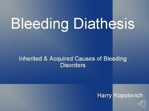 Bleeding Diathesis Inherited Acquired Causes of Bleeding Disorders