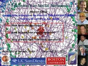 Epidemics in Social Networks Maksim Kitsak Cooperative Association