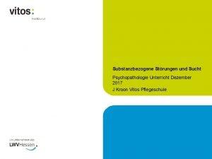 Substanzbezogene Strungen und Sucht Psychopathologie Unterricht Dezember 2017