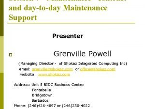 Session 7 Maintenance contract and daytoday Maintenance Support