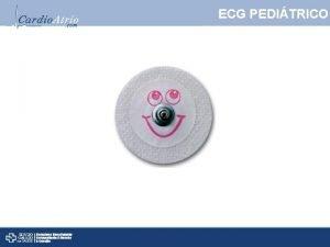 ECG PEDITRICO Caractersticas del ECG peditrico Los valores