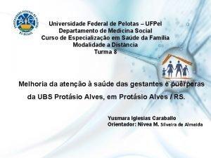 Universidade Federal de Pelotas UFPel Departamento de Medicina