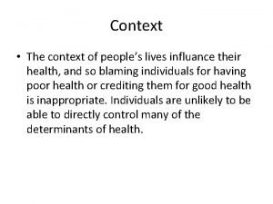 Context The context of peoples lives influance their