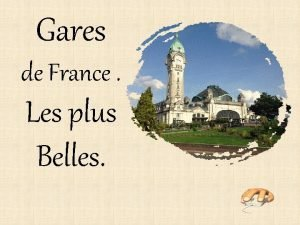 Gares de France Les plus Belles Commenons par