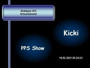 Antiquus 472 Schockierend Kicki PPS Show 19 02