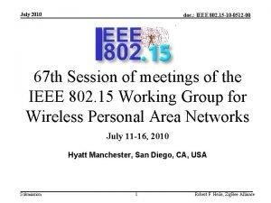 July 2010 doc IEEE 802 15 10 0512