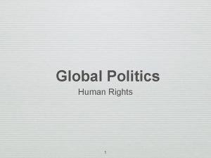 Global Politics Human Rights 1 HUMAN RIGHTS Key