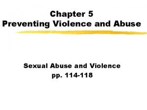 Chapter 5 Preventing Violence and Abuse Sexual Abuse