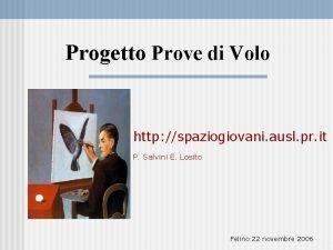 Progetto Prove di Volo http spaziogiovani ausl pr