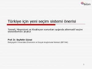 Trkiye iin yeni seim sistemi nerisi Temsil Meruiyet