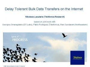 Delay Tolerant Bulk Data Transfers on the Internet