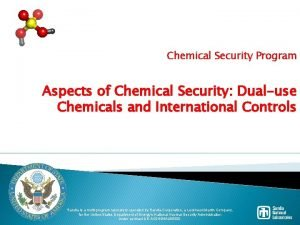 Chemical Security Program Aspects of Chemical Security Dualuse