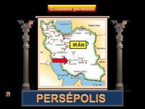 IRN Perspolis fue la capital del imperio Persa