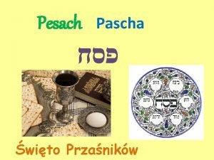 Pesach Pascha wito Przanikw Paschaaram Pesach hebr lub