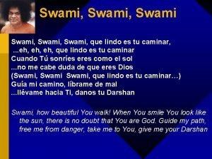 Swami Swami que lindo es tu caminar eh