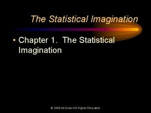 The Statistical Imagination Chapter 1 The Statistical Imagination