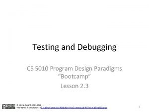 Testing and Debugging CS 5010 Program Design Paradigms