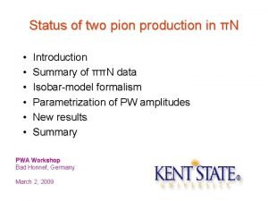 Status of two pion production in N Introduction